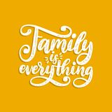 Family Is Everything, handwritten phrase. Vector inspirational quote. Hand lettering for poster, textile print. royalty free illustration