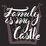 Family is my castle.Handdrawn brush lettering. Unique lettering made by hand. Great for posters, mugs, apparel design, print Stock Photography