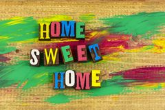 Home sweet family relationship security. Family relationship home sweet love couple expression welcome happy happiness security letterpress letters royalty free stock image