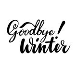 Farewell greeting card with phrase: Goodbye winter. Vector isolated illustration: brush calligraphy, hand lettering. Inspirational typography poster Stock Images