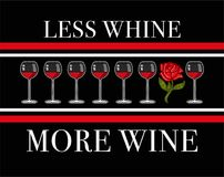 Less whine more wine. Fashion modern graphic print for clothes t shirt with lettering `Less whine, more wine` with embroidered wineglass of wine and rose Royalty Free Stock Photos