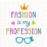 Fashion is my profession. Cute girlish print for t shirt design, vector illustration stock illustration