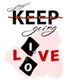 Fashion slogan print. Just Keep going Love Live typography motivational positive slogan vector illustration