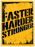 Faster, Harder, Stronger. Sport and Fitness Motivation Quote. Creative Vector Typography Grunge Poster Concept Royalty Free Stock Photo