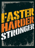 Faster, Harder, Stronger. Sport and Fitness Motivation Quote. Creative Vector Typography Grunge Poster Concept Royalty Free Stock Image