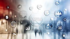 FATCA podatku zgodno?ci Cudzoziemski Obrachunkowy akt Stany Zjednoczone Ameryka prawa biznesu finanse przepisu rz?dowy poj?cie obrazy stock