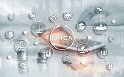 FATCA podatku zgodno?ci Cudzoziemski Obrachunkowy akt Stany Zjednoczone Ameryka prawa biznesu finanse przepisu rz?dowy poj?cie fotografia royalty free