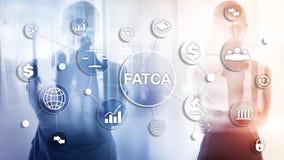 FATCA podatku zgodno?ci Cudzoziemski Obrachunkowy akt Stany Zjednoczone Ameryka prawa biznesu finanse przepisu rz?dowy poj?cie zdjęcie stock