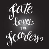 Fate loves the fearless. Graphic vector poster, text design hand. Lettering Stock Image