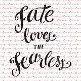Fate loves the fearless. Graphic vector poster, text design hand. Lettering Stock Photo