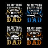 Father Day Quote and Saying, best gift for Dad. Father s Day Saying and Quotes. The only thing better than being Set royalty free stock image