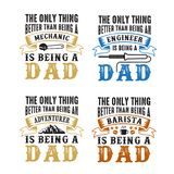 Father s Day Saying and Quotes. The only thing better than being Set, good for print. Father s Day Saying and Quotes. The only thing better than being Set royalty free stock image