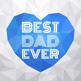 Father`s day typographic illustration vector background, best dad ever type font. Flat design with polygon style Royalty Free Stock Images