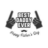 Fathers day badge. Typography sign - Best Daddy Ever. Father day label for cards, photo overlays. Holiday sticker for t. Shirts and other identity. Retro Royalty Free Stock Images