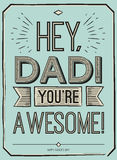 Fathers day card, Hey, Dad. You are awesome. Poster design with stylish text. vector gift card for father. Fathers day Royalty Free Stock Images