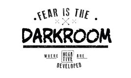 Fear is the darkroom where negatives are developed. Quote illustration royalty free illustration