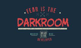 Fear is the darkroom where negatives are developed stock illustration