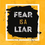 Fear Is A Liar. Motivational Vector Poster. Inspirational quote for cover, banner, print or your art works. Fear Is A Liar. Motivational Vector Poster Stock Photos