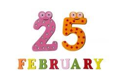 25. Februar auf weißem Hintergrund, Zahlen und Buchstaben Stockfotos