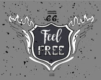 Feel Free Motivational Inscription. Route 66. Hand drawn grunge vintage illustration with hand lettering. For greeting card Royalty Free Stock Images