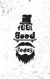 Feel good today. Hipster motivational quote poster Stock Photography