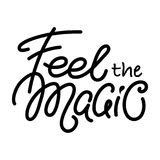 Feel the Magic text, lettering, inspiring phrase Royalty Free Stock Photography