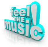 Feel the Music 3D Words Listen Song Sounds Dance. The words Feel the Music! in 3D letters to symbolize dancing and feeling the rhythm of songs or sounds to get Royalty Free Stock Image