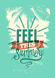 Feel This Summer. Summer Time phrase typographical grunge poster. Retro vector illustration. Stock Photo