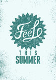Feel This Summer. Typographic retro grunge poster. Vector illustration. Stock Photography