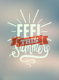 Feel this summer. Typographic retro poster with blurry background. Vector illustration. Royalty Free Stock Photo
