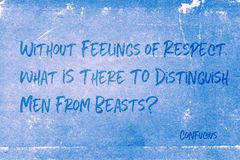 Feelings of respect Confucius. Without feelings of respect, what is there to distinguish men from beasts - ancient Chinese philosopher Confucius quote printed on royalty free stock photo