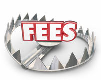 Fees 3d Word Bear Trap Money Interest Late Payment Penalty. Fees word in red 3d letters on a steel bear trap with pointy teeth to illustrate or warn you of late royalty free illustration