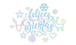 Felices Fiestas Spanish Happy Holidays calligraphy font embroidery decoration for greeting card design. Vector Christmas deer, New. Year snowflake decoration Royalty Free Stock Photography