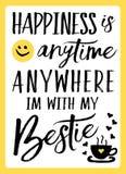 A felicidade é a qualquer momento em qualquer lugar mim o ` m com meu Bestie Imagens de Stock Royalty Free