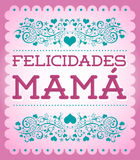 Felicidades Mama, Congrats Mother spanish text Stock Images