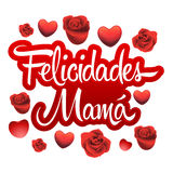 Felicidades Mama, Congrats Mother spanish text. Vector lettering with roses and hearts stock illustration