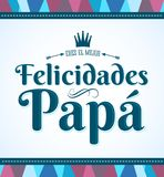 Felicidades Papa eres el mejor, Congratulations Dad you are the best spanish text Royalty Free Stock Image