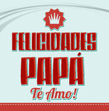 Felicidades Papa, te amo - Congratulation dad, i love you spanish text Stock Image