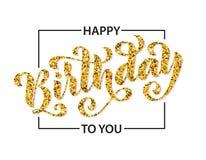 Feliz cumpleaños Tarjeta de letras dibujada mano Ejemplo moderno del vector de la caligrafía del cepillo Texto del brillo del oro Imagen de archivo