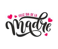Feliz Dia De La Madre. Mother Day greeting card in Spanish. Hand royalty free illustration
