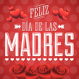Feliz Dia de las Madres, Happy Mother s Day spanish text. Illustration vector card - roses and hearts Royalty Free Stock Photography