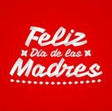 Feliz Dia de Las Madres, spanischer Text des glücklichen Muttertags lizenzfreie abbildung