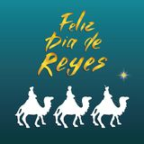 Feliz Dia de Reyes, Happy Day of kings, Calligraphic Lettering. Typographic Greetings Design. Calligraphy Lettering for Holiday Gr. Eeting. Hand Drawn Lettering Stock Images