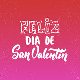 Feliz Dia de San Valentin, what means Happy Valentines Day -Spanish love lettering calligraphy phrase isolated on the background. Royalty Free Stock Photography