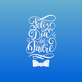 Feliz Dia Del Padre, spanish translation of the calligraphic inscription Happy Fathers Day for greeting card,poster etc. Stock Image