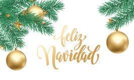 Feliz Navidad Spanish Merry Christmas hand drawn golden calligraphy in fir branch decoration ornament and Christmas white snow. Ve. Ctor winter New Year holiday Stock Photography