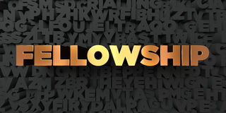 Fellowship - Gold text on black background - 3D rendered royalty free stock picture Royalty Free Stock Image