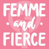 Femme and fierce - hand drawn lettering phrase about woman, girl, female, feminism on the pink background. Fun brush ink. Inscription for photo overlays stock illustration