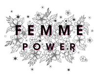 Femme Power - stylish print for t shirts, posters, cards and prints. With flowers and floral elements.Feminism quote and woman motivational slogan.Woman`s royalty free illustration
