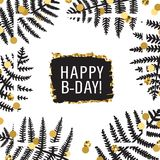 Fern leaves ink & gold hand drawn vector. Happy Birthday card. Fern leaves ink and gold glitter vector hand drawn illustration frame. Happy Birthday Stock Photo